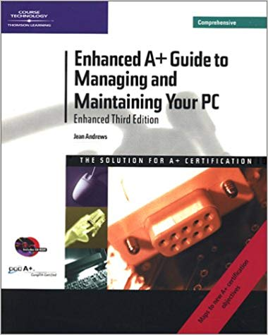 Enhanced A+ guide to managing and maintaining your PC : comprehensive enhanced third edition
