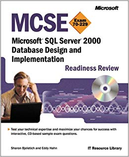 MCSE Microsoft SQL server 2000 database design and implementation readiness review [ressource électronique] : exam 70-229