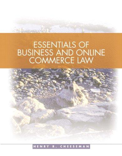 Essentials of business and online commerce law : legal, e-commerce, ethical and global environments